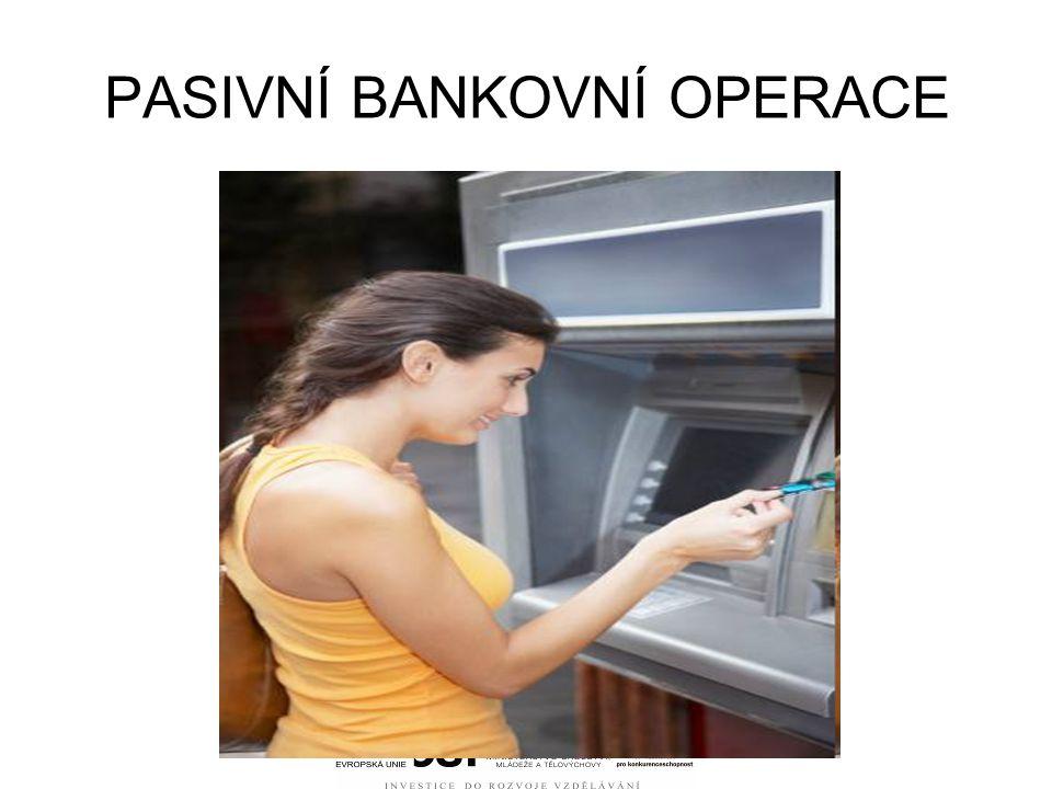 PASIVNÍ BANKOVNÍ OPERACE