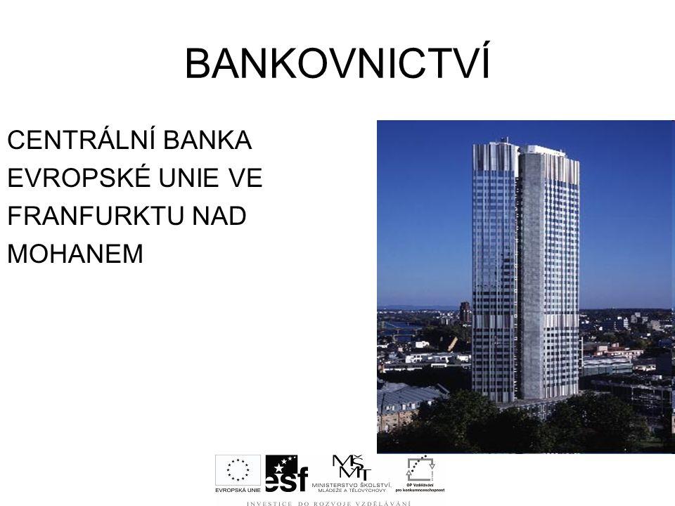 BANKOVNICTVÍ CENTRÁLNÍ BANKA EVROPSKÉ UNIE VE FRANFURKTU NAD MOHANEM