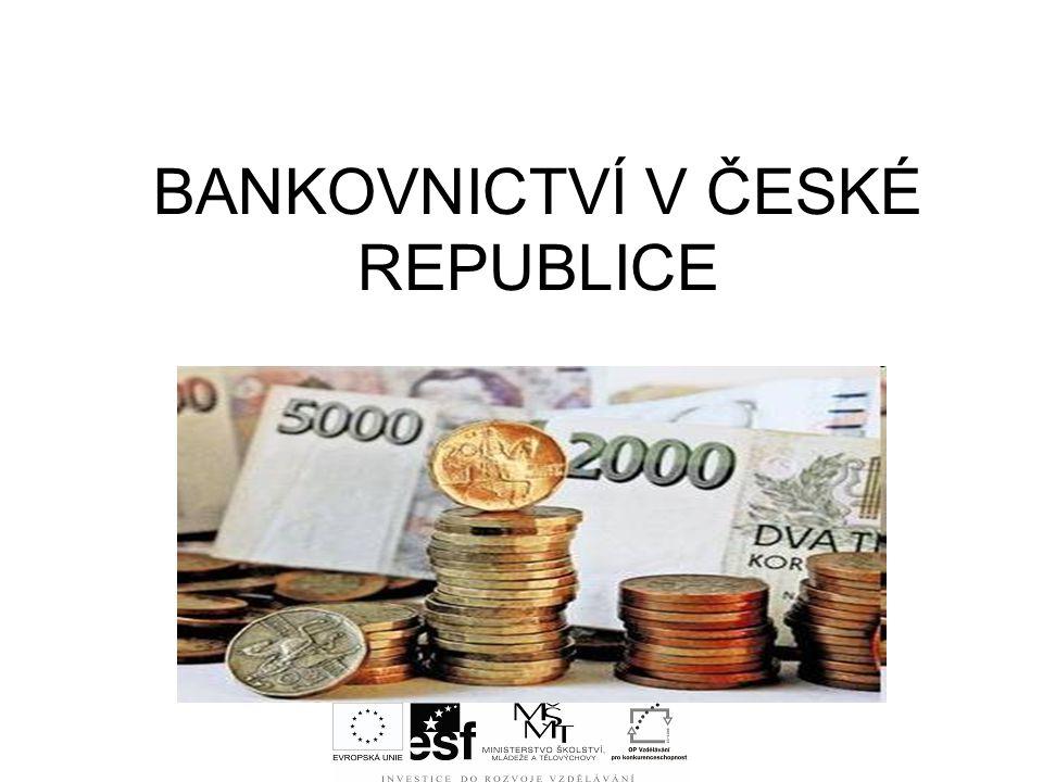 BANKOVNICTVÍ V ČESKÉ REPUBLICE