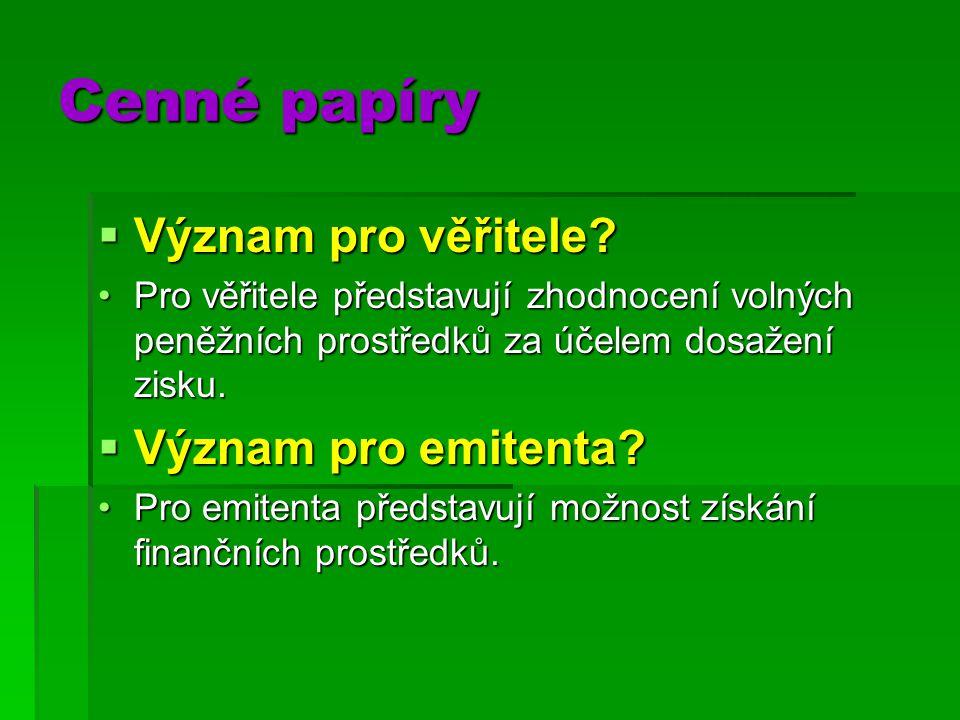 Cenné papíry  Význam pro věřitele.