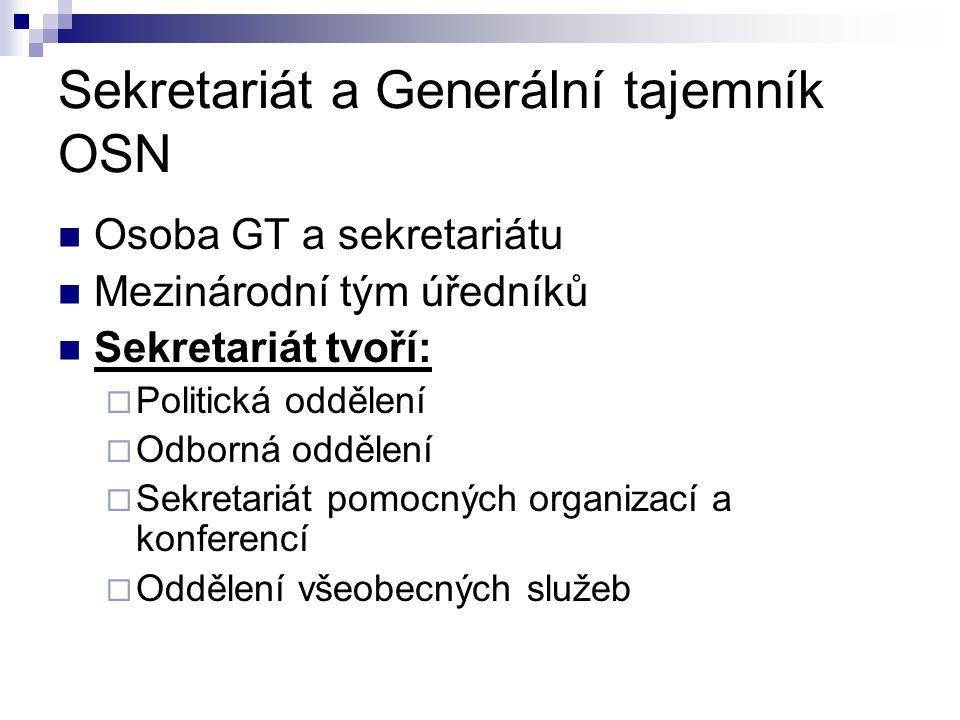 Osoba GT a sekretariátu Mezinárodní tým úředníků Sekretariát tvoří:  Politická oddělení  Odborná oddělení  Sekretariát pomocných organizací a konferencí  Oddělení všeobecných služeb