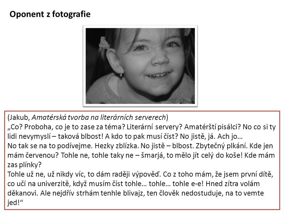 """(Jakub, Amatérská tvorba na literárních serverech) """"Co."""