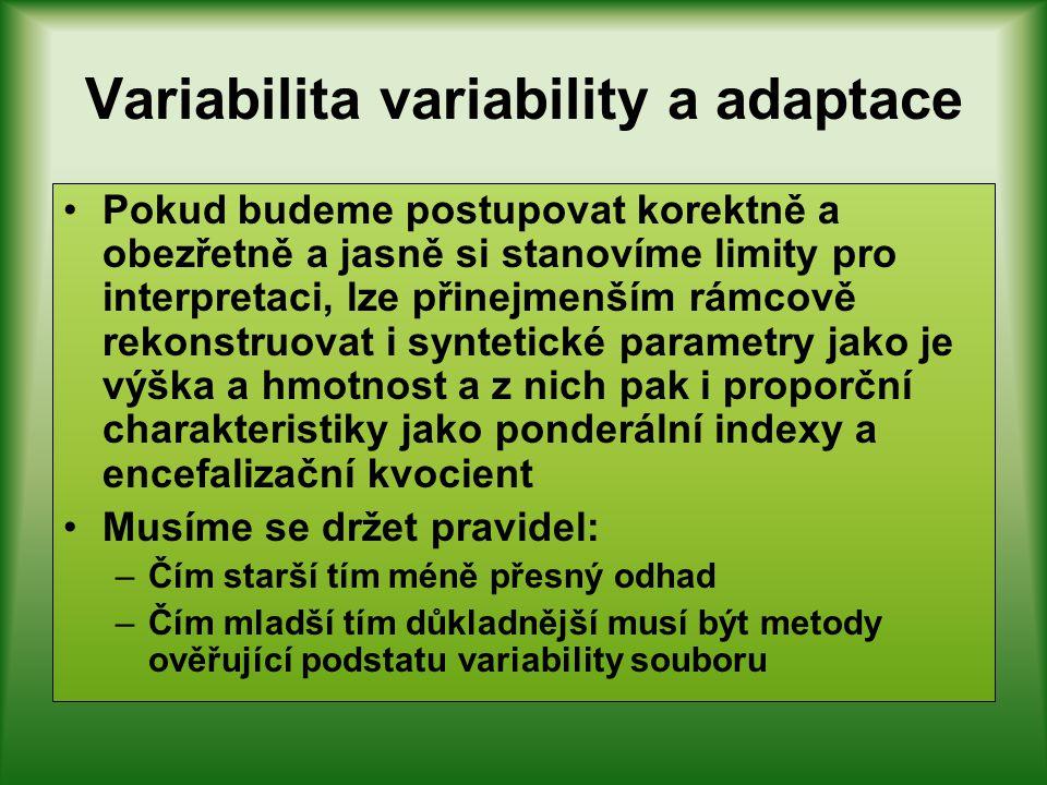 Variabilita variability a adaptace Při interpretaci variability a jejích změn z hlediska adaptací a adaptivních procesů je nezbytné vědět jaká je vari