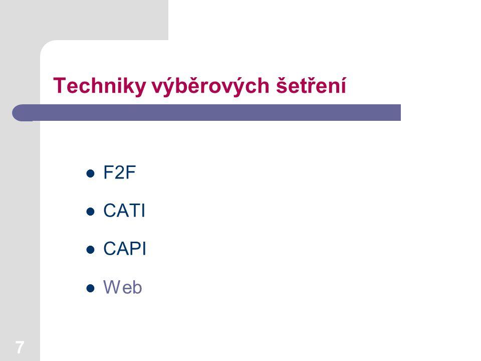 7 Techniky výběrových šetření F2F CATI CAPI Web
