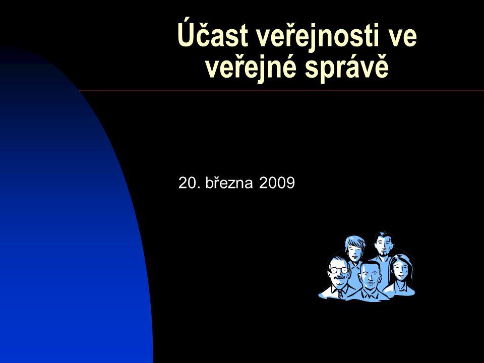 Účast veřejnosti ve veřejné správě 20. března 2009