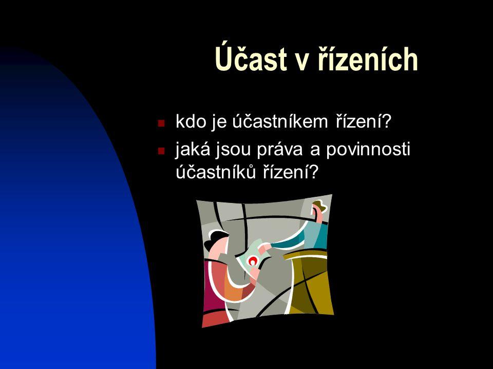 Účast v řízeních kdo je účastníkem řízení jaká jsou práva a povinnosti účastníků řízení