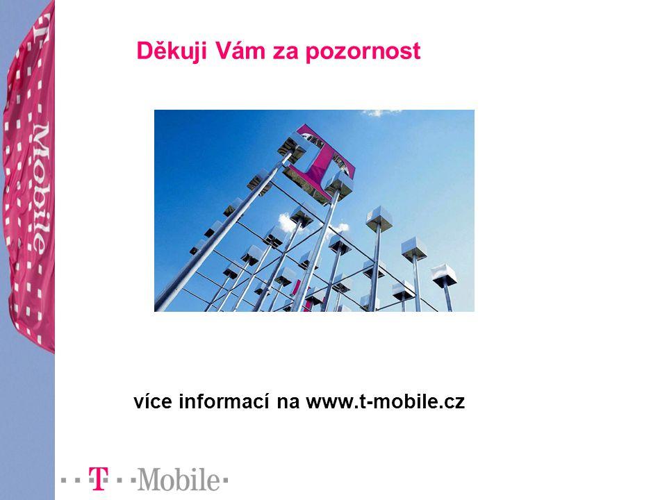 Děkuji Vám za pozornost více informací na www.t-mobile.cz