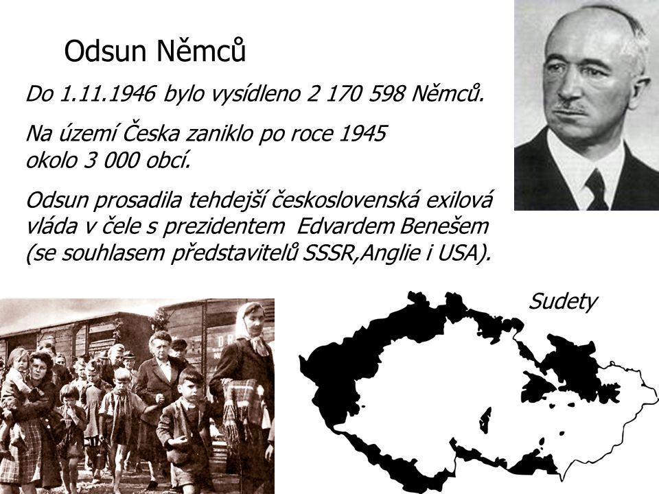 Do 1.11.1946 bylo vysídleno 2 170 598 Němců. Na území Česka zaniklo po roce 1945 okolo 3 000 obcí.