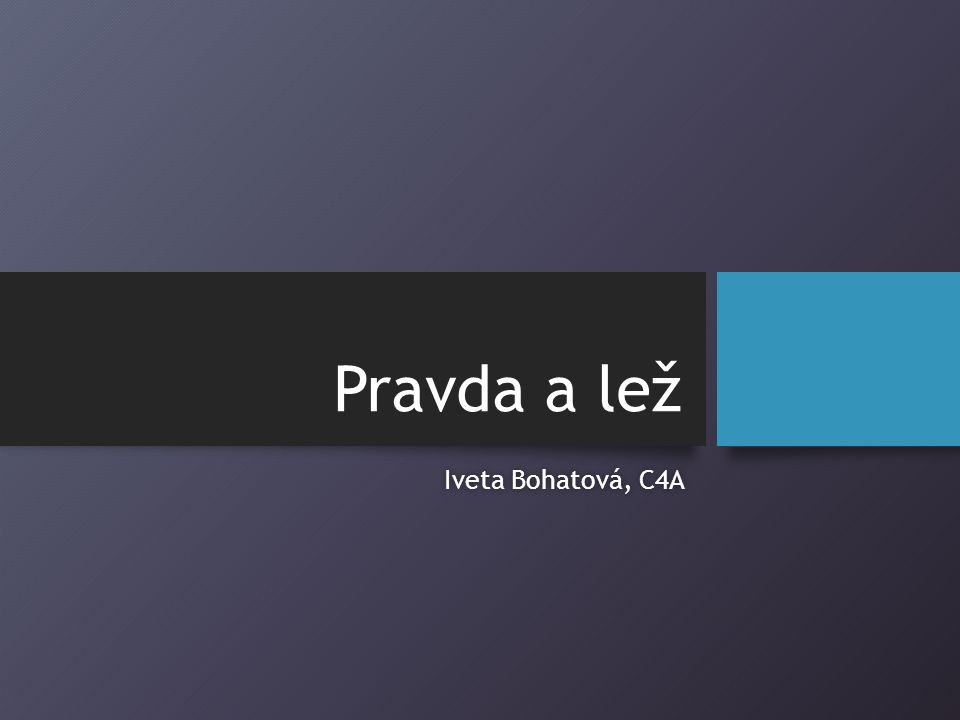Pravda a lež Iveta Bohatová, C4AIveta Bohatová, C4A