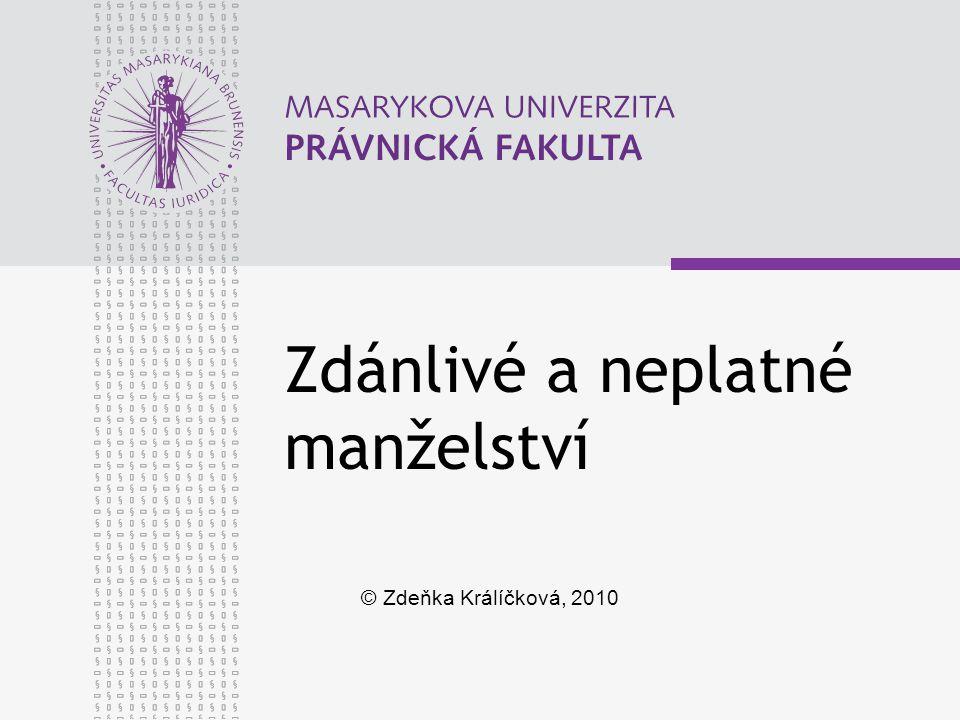 Zdánlivé a neplatné manželství © Zdeňka Králíčková, 2010