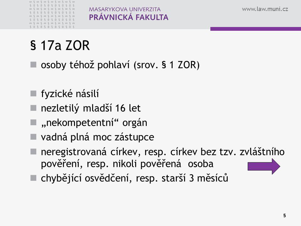 """www.law.muni.cz 5 § 17a ZOR osoby téhož pohlaví (srov. § 1 ZOR) fyzické násilí nezletilý mladší 16 let """"nekompetentní"""" orgán vadná plná moc zástupce n"""