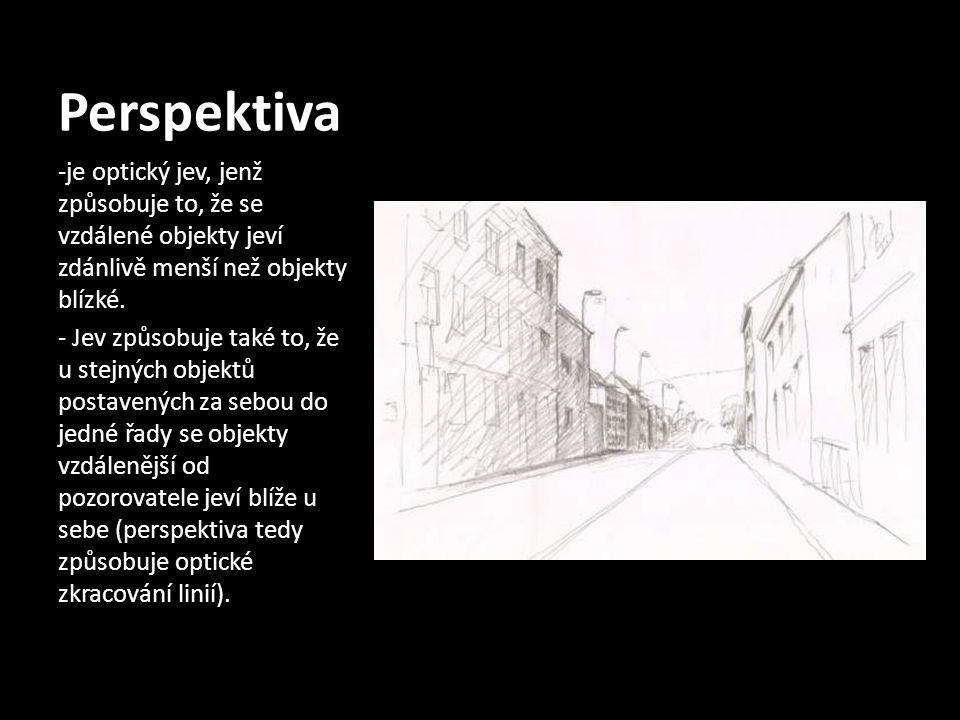 Perspektiva -je optický jev, jenž způsobuje to, že se vzdálené objekty jeví zdánlivě menší než objekty blízké. - Jev způsobuje také to, že u stejných