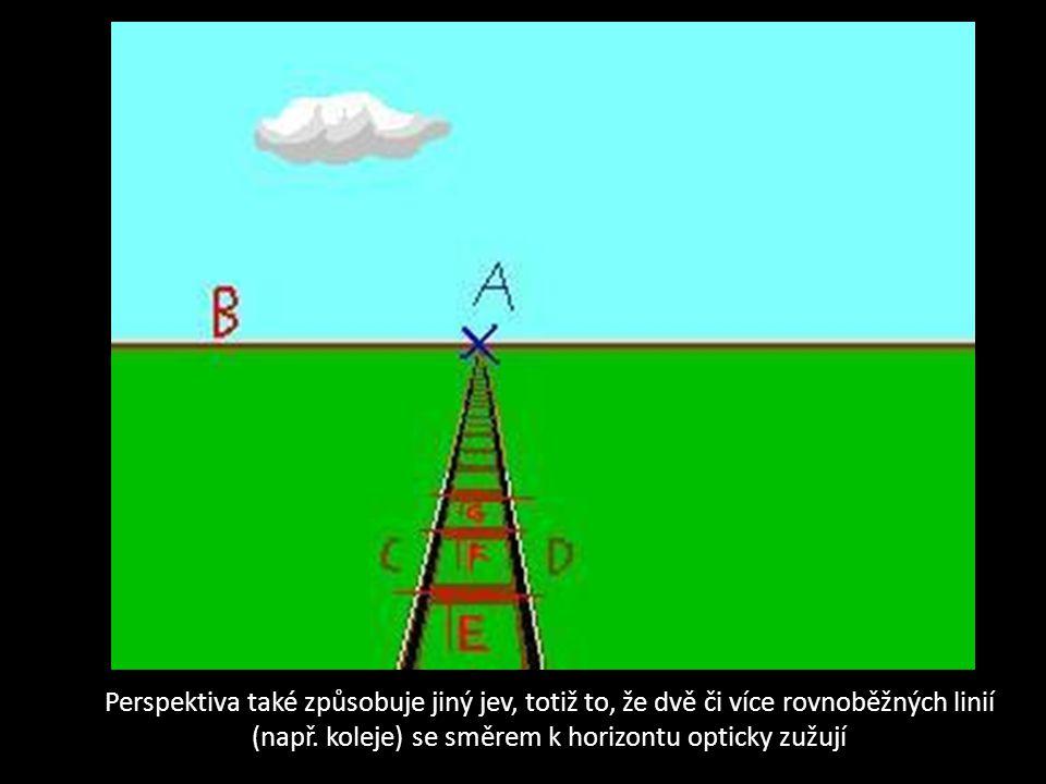 Perspektiva také způsobuje jiný jev, totiž to, že dvě či více rovnoběžných linií (např. koleje) se směrem k horizontu opticky zužují