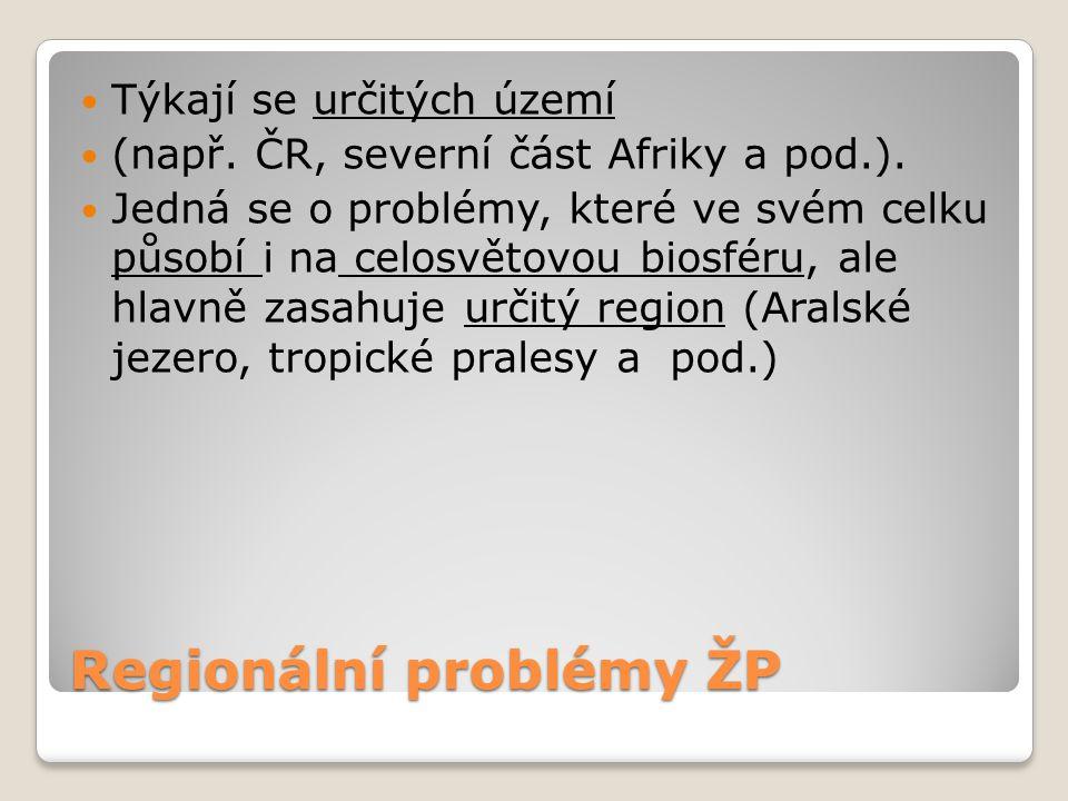 Místní problémy ŽP Typické pro určité místo (město, podnik).