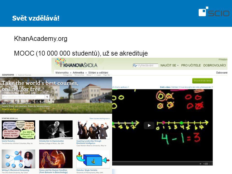 Svět vzdělává! KhanAcademy.org MOOC (10 000 000 studentů), už se akredituje