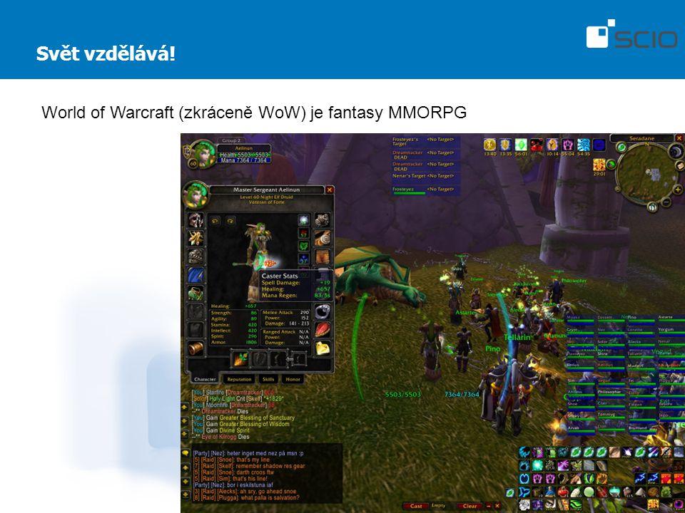 Svět vzdělává! World of Warcraft (zkráceně WoW) je fantasy MMORPG