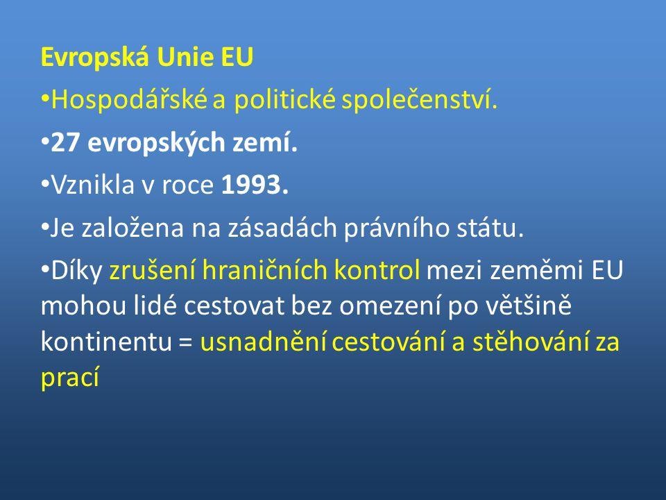 Evropská Unie EU Hospodářské a politické společenství.