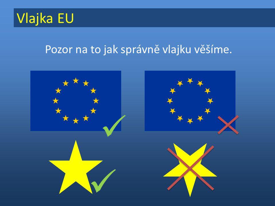 Vlajka EU Pozor na to jak správně vlajku věšíme.