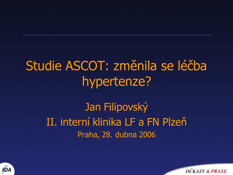 Studie ASCOT: změnila se léčba hypertenze? Jan Filipovský II. interní klinika LF a FN Plzeň Praha, 28. dubna 2006