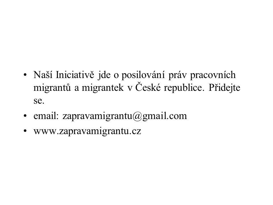 Naší Iniciativě jde o posilování práv pracovních migrantů a migrantek v České republice. Přidejte se. email: zapravamigrantu@gmail.com www.zapravamigr