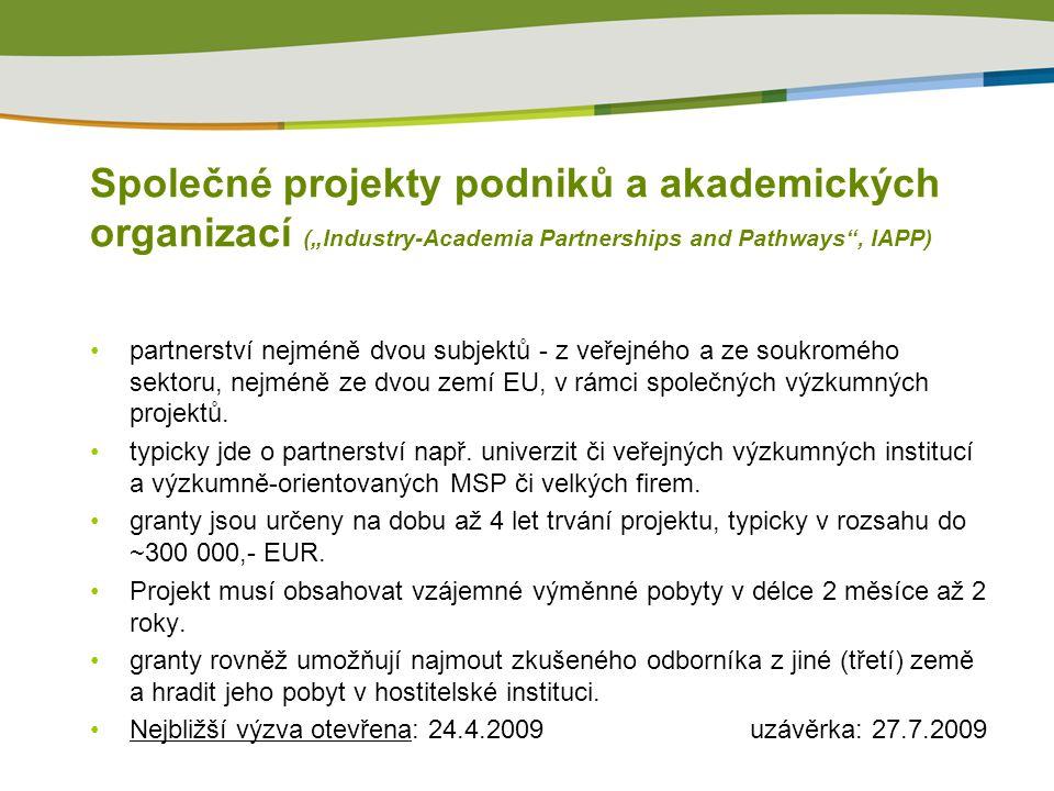 """Společné projekty podniků a akademických organizací (""""Industry-Academia Partnerships and Pathways , IAPP) partnerství nejméně dvou subjektů - z veřejného a ze soukromého sektoru, nejméně ze dvou zemí EU, v rámci společných výzkumných projektů."""