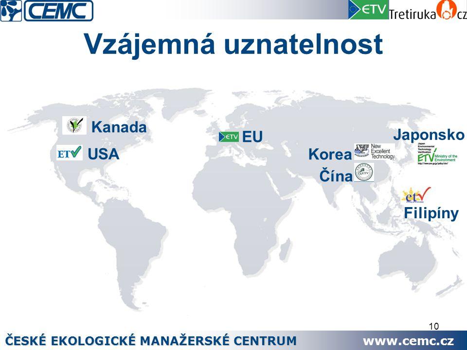 10 Vzájemná uznatelnost ČESKÉ EKOLOGICKÉ MANAŽERSKÉ CENTRUM www.cemc.cz Kanada USA Japonsko Korea Filipíny EU Čína