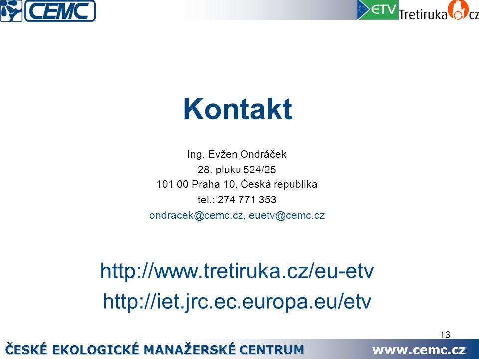 13 Kontakt Ing. Evžen Ondráček 28. pluku 524/25 101 00 Praha 10, Česká republika tel.: 274 771 353 ondracek@cemc.cz, euetv@cemc.cz http://www.tretiruk