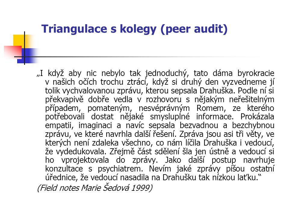"""Triangulace s kolegy (peer audit) """"I když aby nic nebylo tak jednoduchý, tato dáma byrokracie v našich očích trochu ztrácí, když si druhý den vyzvedne"""