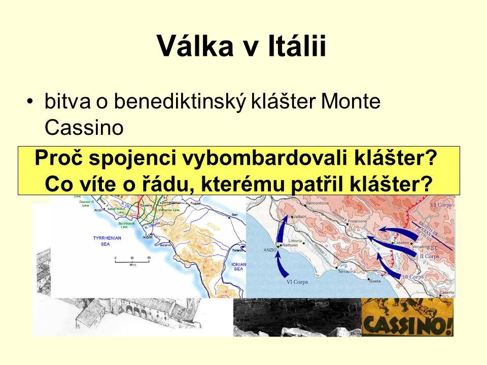 Válka v Itálii bitva o benediktinský klášter Monte Cassino Proč spojenci vybombardovali klášter.