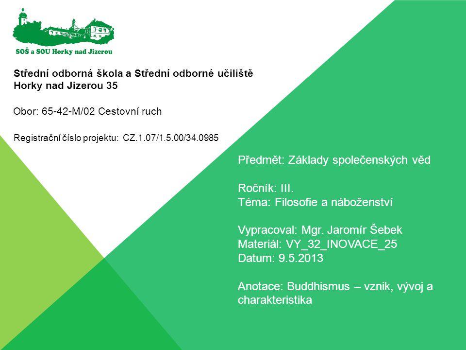 Střední odborná škola a Střední odborné učiliště Horky nad Jizerou 35 Registrační číslo projektu: CZ.1.07/1.5.00/34.0985 Předmět: Základy společenskýc
