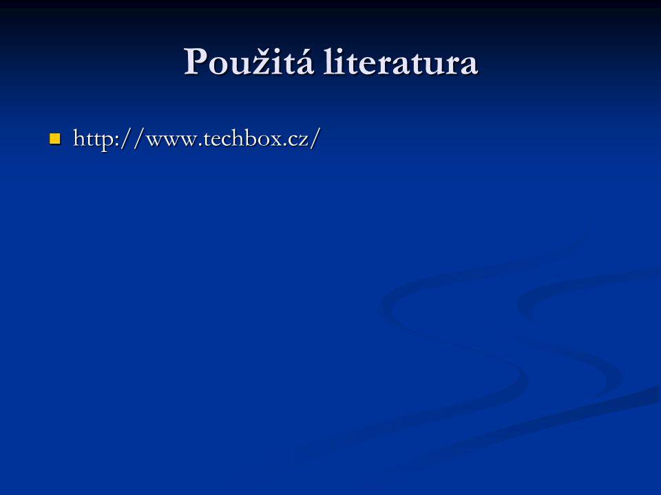 Použitá literatura http://www.techbox.cz/