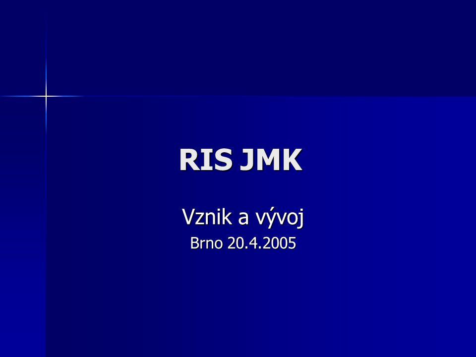 RIS JMK Vznik a vývoj Brno 20.4.2005