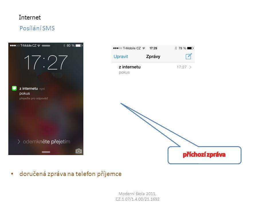 Moderní škola 2011, CZ.1.07/1.4.00/21.1692 Internet doručená zpráva na telefon příjemce Posílání SMS