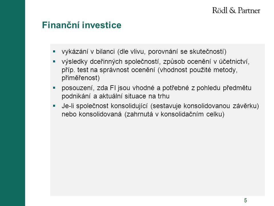 5 Finanční investice  vykázání v bilanci (dle vlivu, porovnání se skutečností)  výsledky dceřinných společností, způsob ocenění v účetnictví, příp.