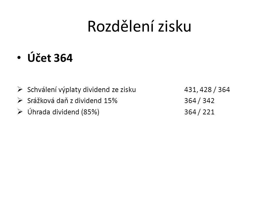 Ze závislé činnosti Účet 366  HM522 / 366  SP a ZP366 / 336  Daň366 / 342  Smluvní srážky366 / 379  Nemocenská522.200 / 366  Úhrada mezd366 / 221