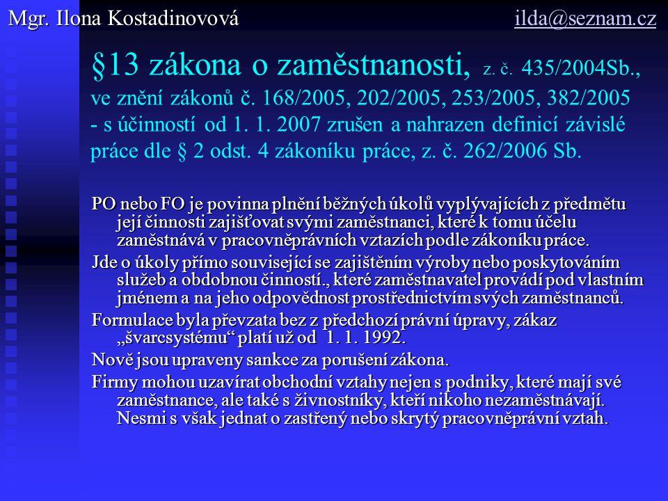 §13 zákona o zaměstnanosti, z. č. 435/2004Sb., ve znění zákonů č.