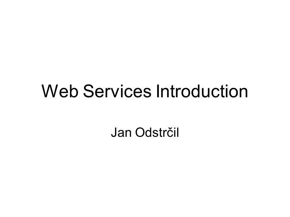 Web Services Introduction Jan Odstrčil