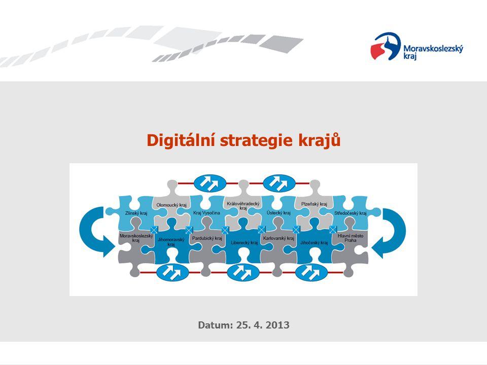 Digitální strategie krajů Zpracoval: Ing. Tomáš Vašica 1 Datum: 17.