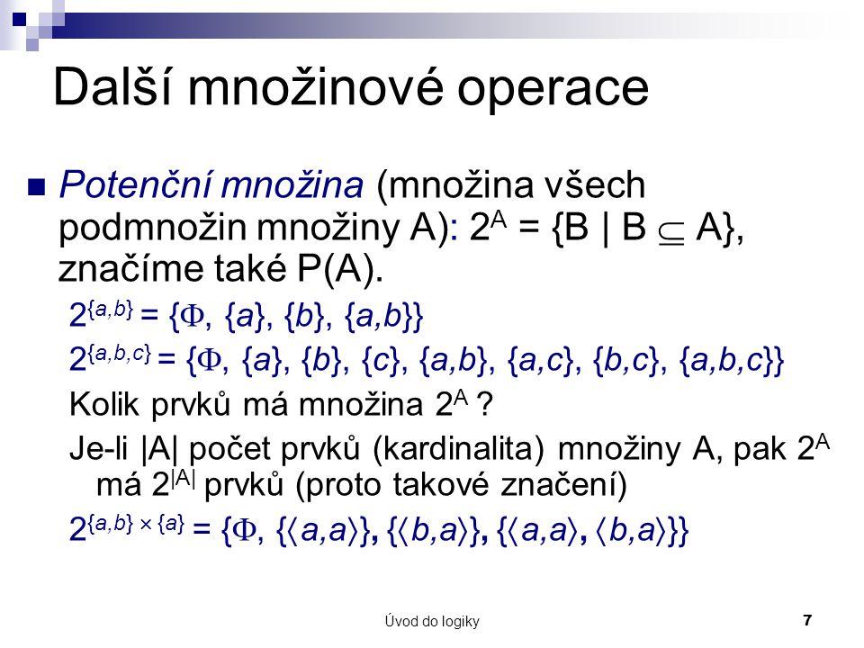 Úvod do logiky8 Množiny můžeme specifikovat formulí predikátové logiky Příklady: Množina všech sudých čísel S: S(x) S je predikát, x je proměnná.