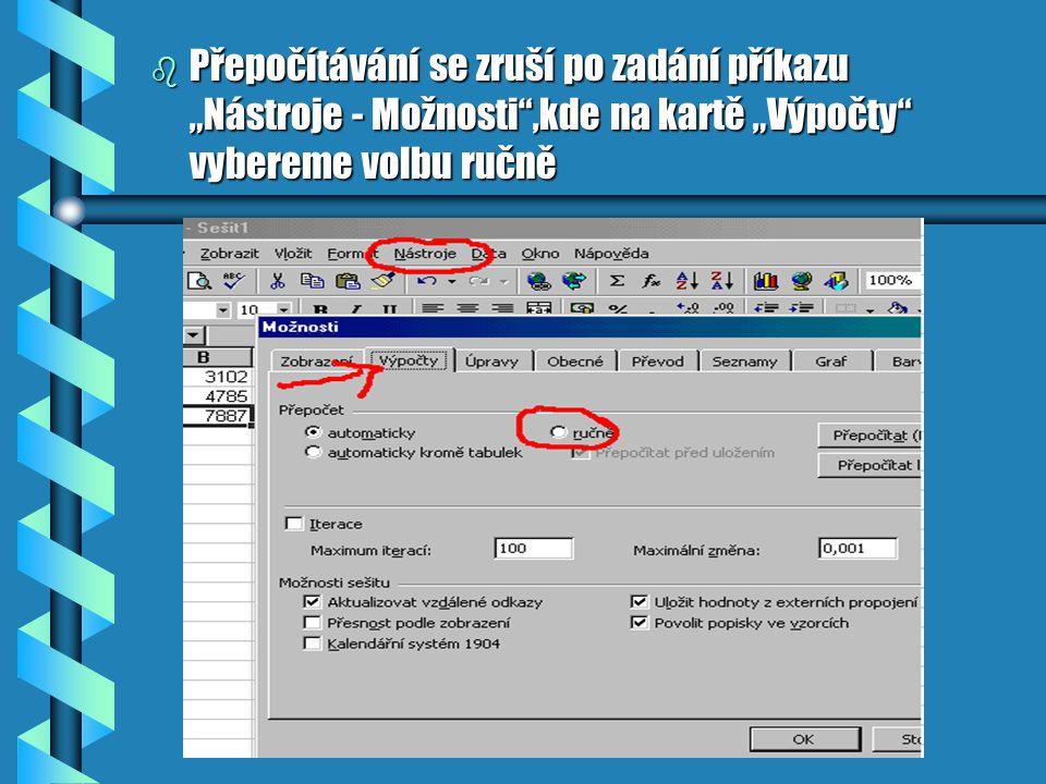 """b Dále se údaje zruší a opraví příkazem """"Úpravy - Zpět"""" b Nebo se provádí táhnutím myši nebo kombinace klávesy """"Shift"""" a kláves pro přesun kurzoru"""