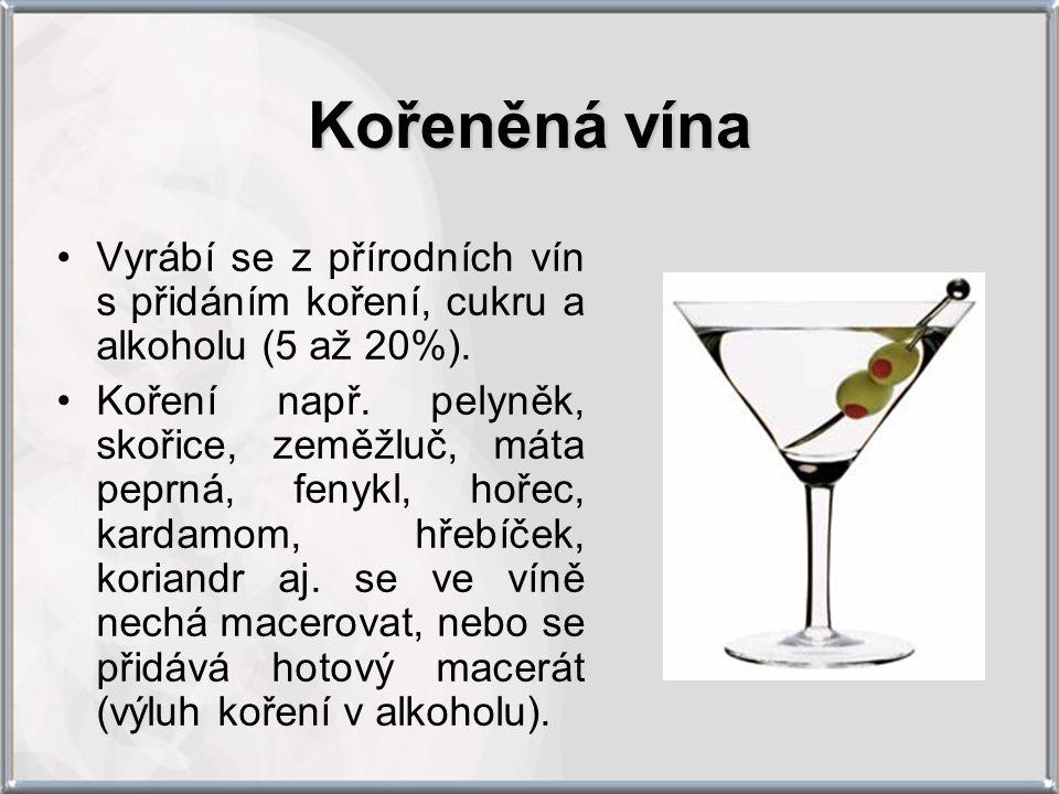 Kořeněná vína Vyrábí se z přírodních vín s přidáním koření, cukru a alkoholu (5 až 20%).