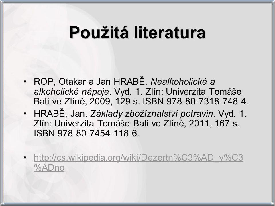 Použitá literatura ROP, Otakar a Jan HRABĚ.Nealkoholické a alkoholické nápoje.