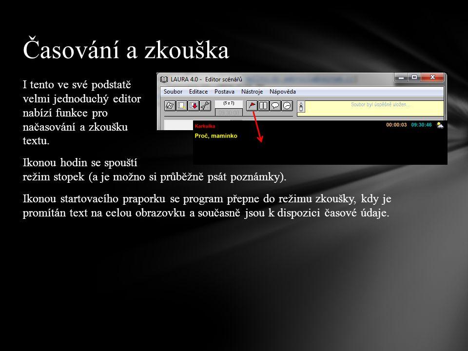 I tento ve své podstatě velmi jednoduchý editor nabízí funkce pro načasování a zkoušku textu. Ikonou hodin se spouští režim stopek (a je možno si průb