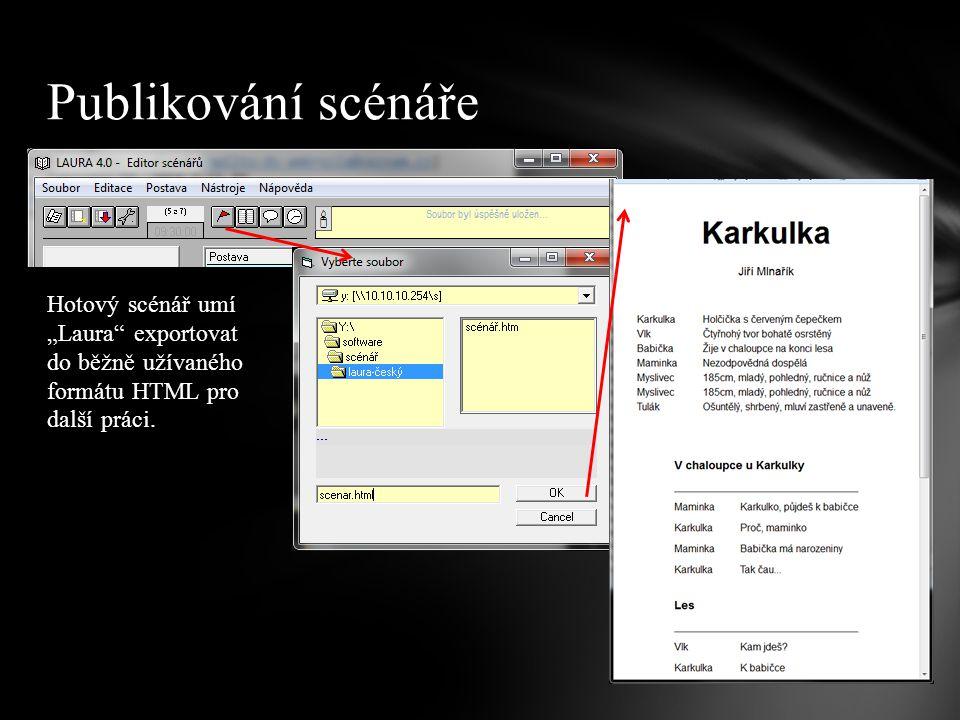 """Hotový scénář umí """"Laura"""" exportovat do běžně užívaného formátu HTML pro další práci. Publikování scénáře"""