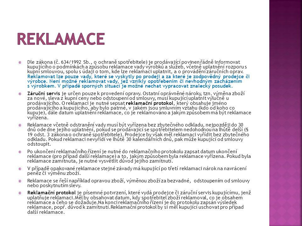  Dle zákona (č. 634/1992 Sb., o ochraně spotřebitele) je prodávající povinen řádně informovat kupujícího o podmínkách a způsobu reklamace vady výrobk