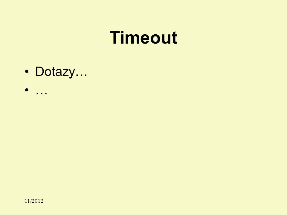Timeout Dotazy… … 11/2012