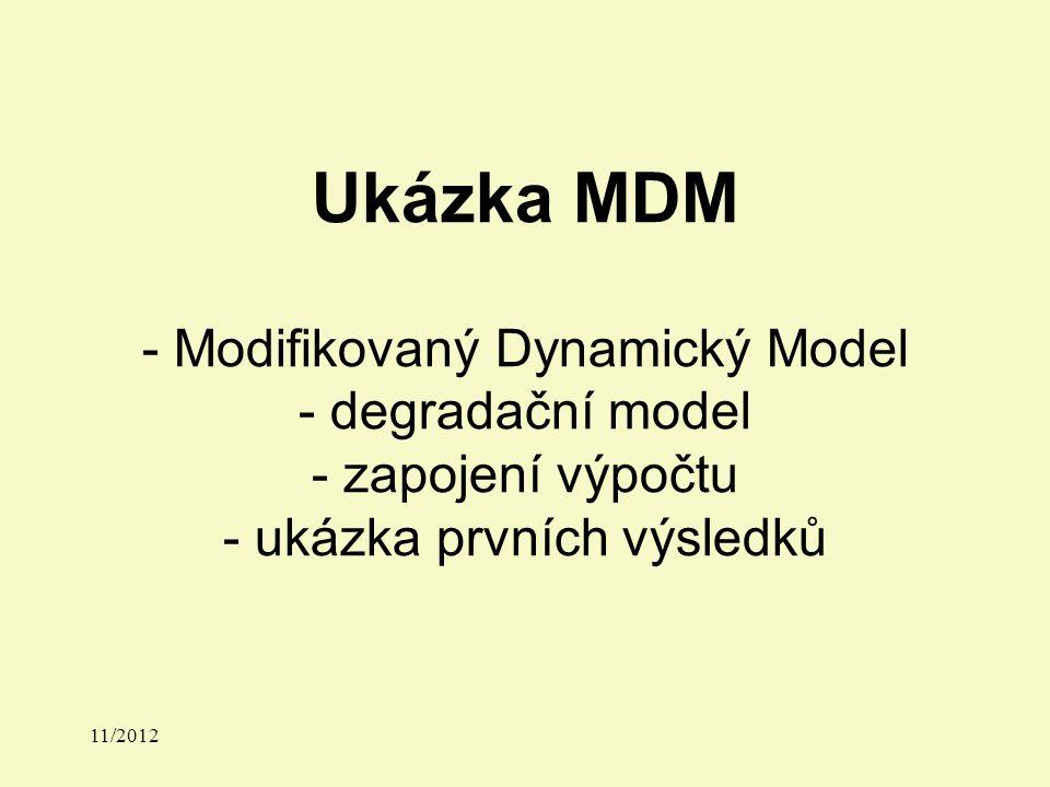 Ukázka MDM - Modifikovaný Dynamický Model - degradační model - zapojení výpočtu - ukázka prvních výsledků 11/2012