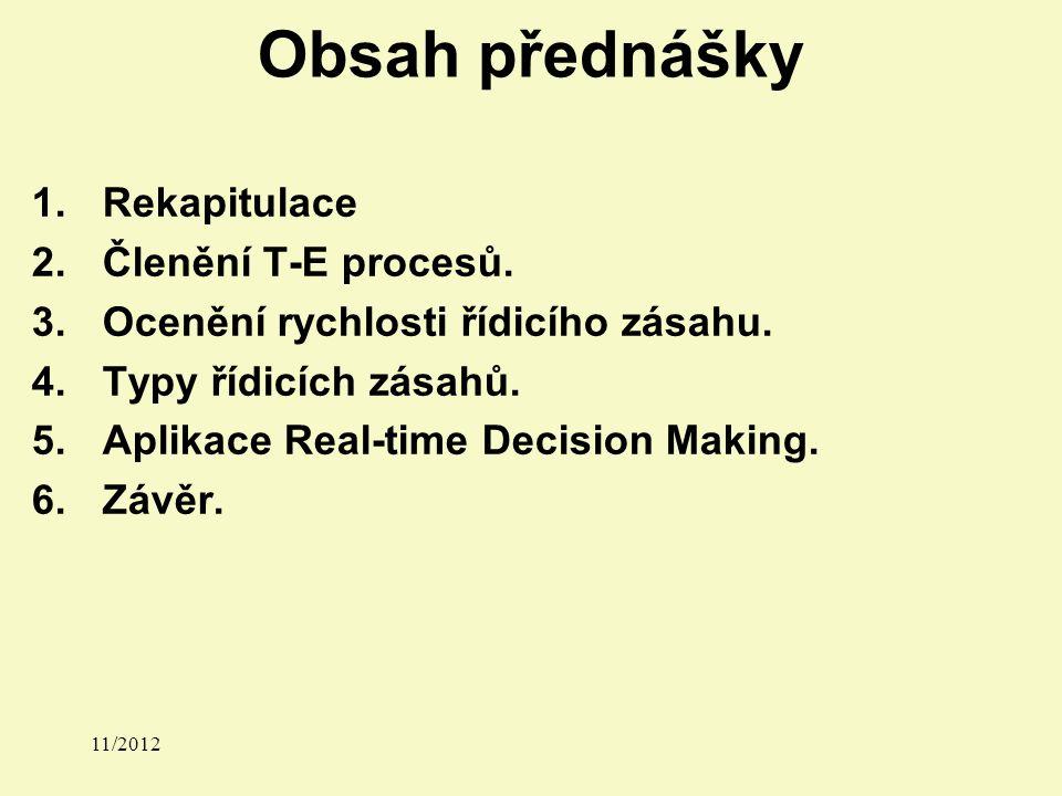 Obsah přednášky 1.Rekapitulace 2.Členění T-E procesů.