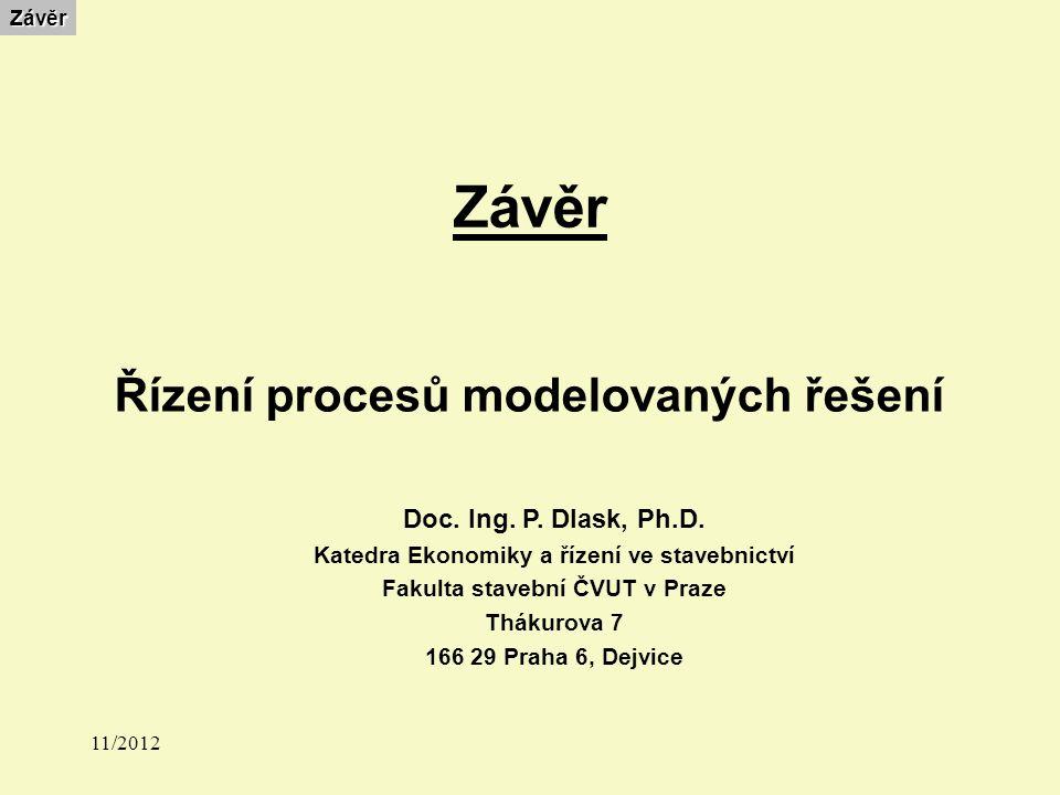 ZávěrZávěr Řízení procesů modelovaných řešení Doc.