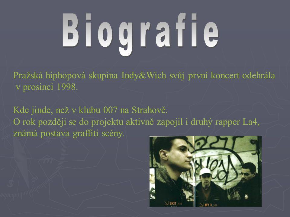 Pražská hiphopová skupina Indy&Wich svůj první koncert odehrála v prosinci 1998. Kde jinde, než v klubu 007 na Strahově. O rok později se do projektu